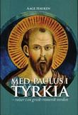 """""""Med Paulus i Tyrkia - reiser i gresk-romersk verden"""" av Aage Hauken"""