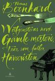 """""""Wittgensteins nevø ; Trær som faller ; Gamle mestere ; Havaristen"""" av Thomas Bernhard"""