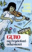 """Guro og Frydefoniorkesteret"" av Anne-Cath. Vestly"