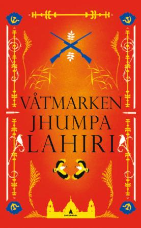 """Våtmarken - roman"" av Jhumpa Lahiri"