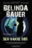 """""""Den vakre død"""" av Belinda Bauer"""