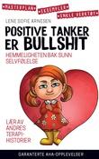 """""""Positive tanker er bullshit"""" av Lene Sofie Arnesen"""