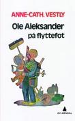 """""""Ole Aleksander på flyttefot"""" av Anne-Cath. Vestly"""