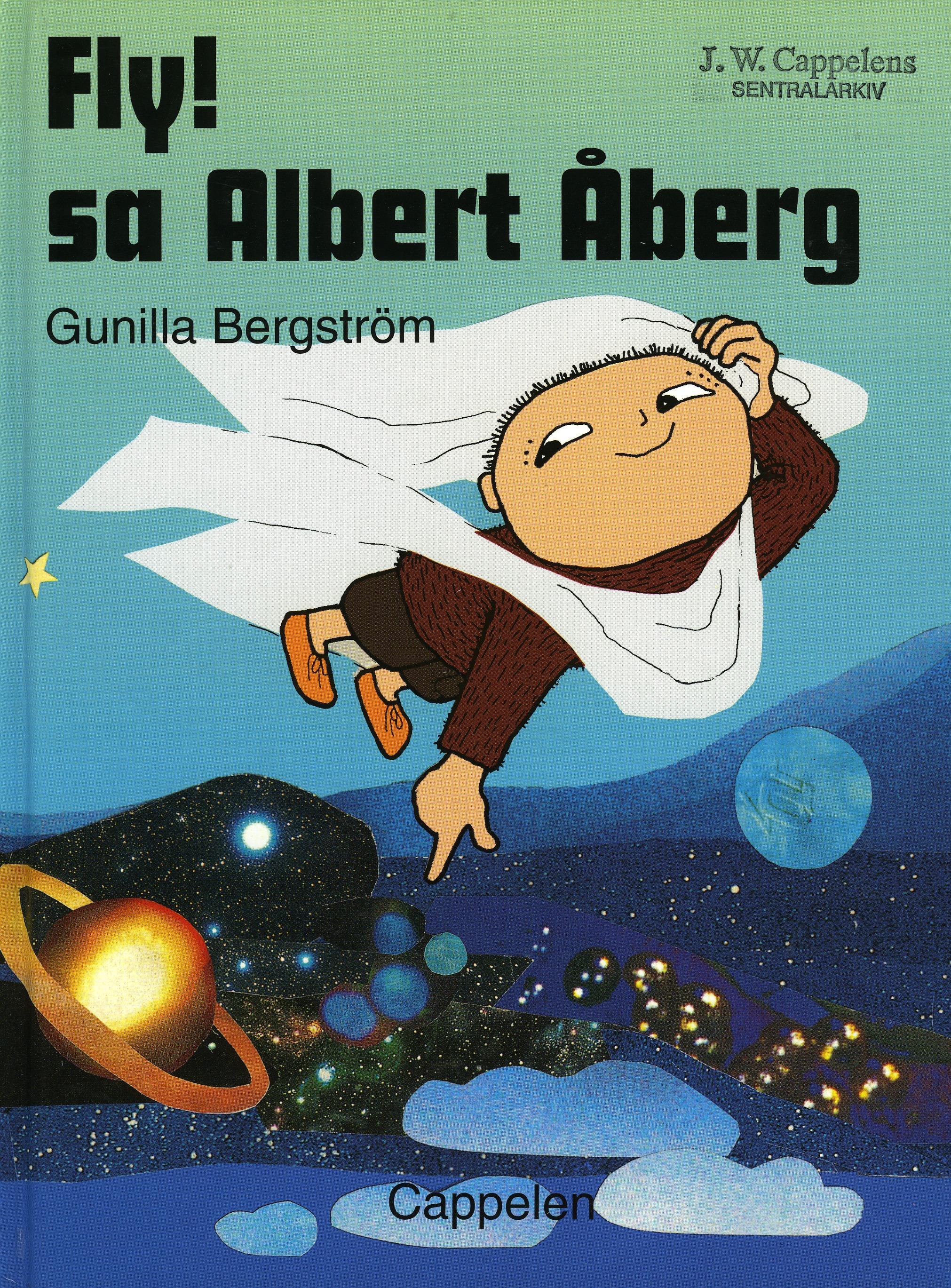 """""""Fly! sa Albert Åberg"""" av Gunilla Bergström"""