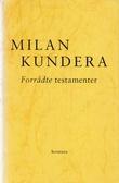 """""""Forrådte testamenter"""" av Milan Kundera"""