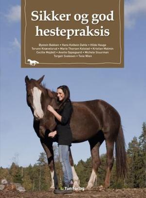 """""""Sikker og god hestepraksis"""" av Øystein Bakken"""