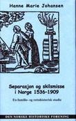 """""""Separasjon og skilsmisse i Norge 1536-1909 - en familie- og rettshistorisk studie"""" av Hanne Marie Johansen"""