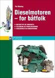 """""""Dieselmotoren - for båtfolk - motortype og virkemåte, feilsøking og problemløsning, vedlikehold og konservering"""" av Pat Manley"""