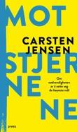 """""""Mot stjernene - om nødvendigheten av å sette seg de høyeste mål"""" av Carsten Jensen"""