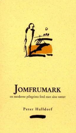 """""""Jomfrumark - en moderne pilegrimsferd mot sine røtter"""" av Peter Halldorf"""