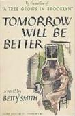 """""""Tomorrow Will Be Better"""" av Betty Smith"""