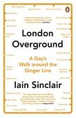 """London Overground - A Day's Walk around the Ginger Line"" av Iain Sinclair"