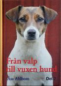"""""""Från valp till vuxen hund, del 2"""" av Åsa Ahlbom"""
