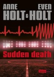 """Sudden death"" av Anne Holt"