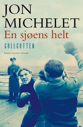 """""""En sjøens helt - roman"""" av Jon Michelet"""