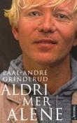 """""""Aldri mer alene"""" av Paal-André Grinderud"""