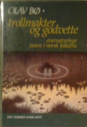 """""""Trollmakter og godvette - overnaturlege vesen i norsk folketru"""" av Olav Bø"""
