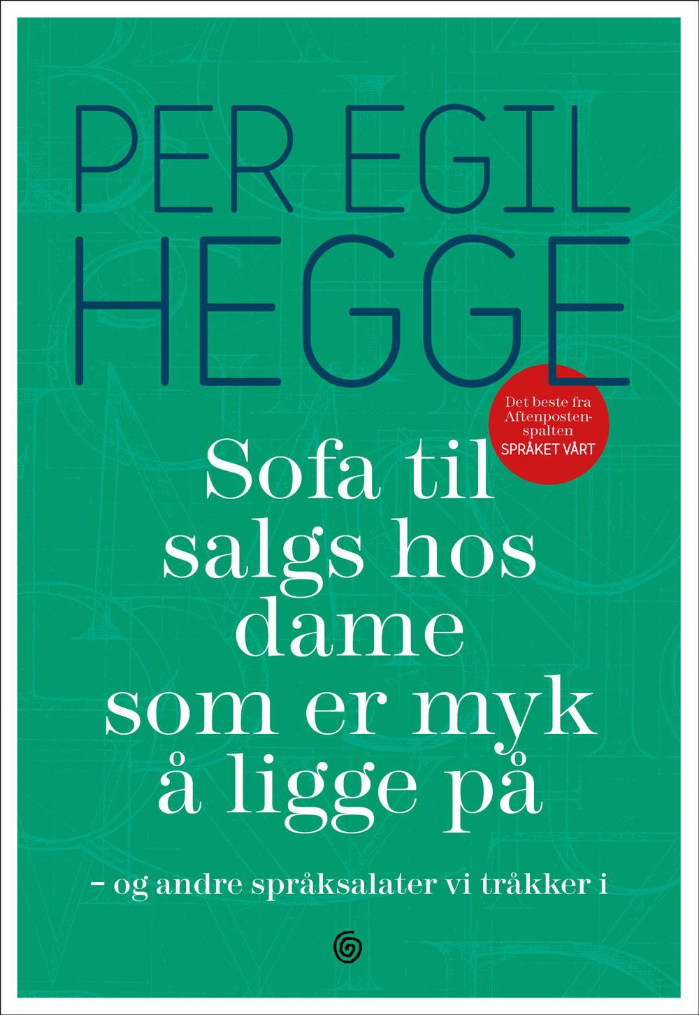 """""""Sofa til salgs hos dame som er myk å ligge på - og andre språksalater vi tråkker i"""" av Per Egil Hegge"""