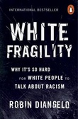 """""""White fragility why it's so hard for white people to talk about racism"""" av Robin J. DiAngelo"""