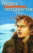 """Frøydis frilledatter - en historisk ungdomsroman"" av Mary Lee Nielsen"