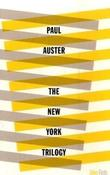 """The New York Trilogy - City of Glass / Ghosts / The Locked Room (Faber Firsts)"" av Paul Auster"