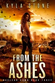 """From the Ashes - A Post-Apocalyptic Survival Thriller (Nuclear Dawn)"" av Kyla Stone"