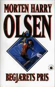 """""""Begjærets pris"""" av Morten Harry Olsen"""