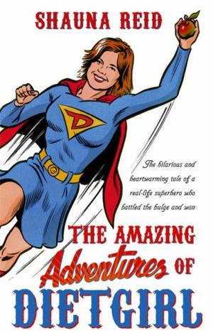 """The Amazing Adventures of Dietgirl"" av Shauna Reid"