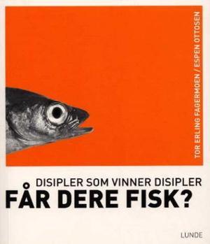 """""""Får dere fisk? - disipler som vinner disipler"""" av Tor Erling Fagermoen"""