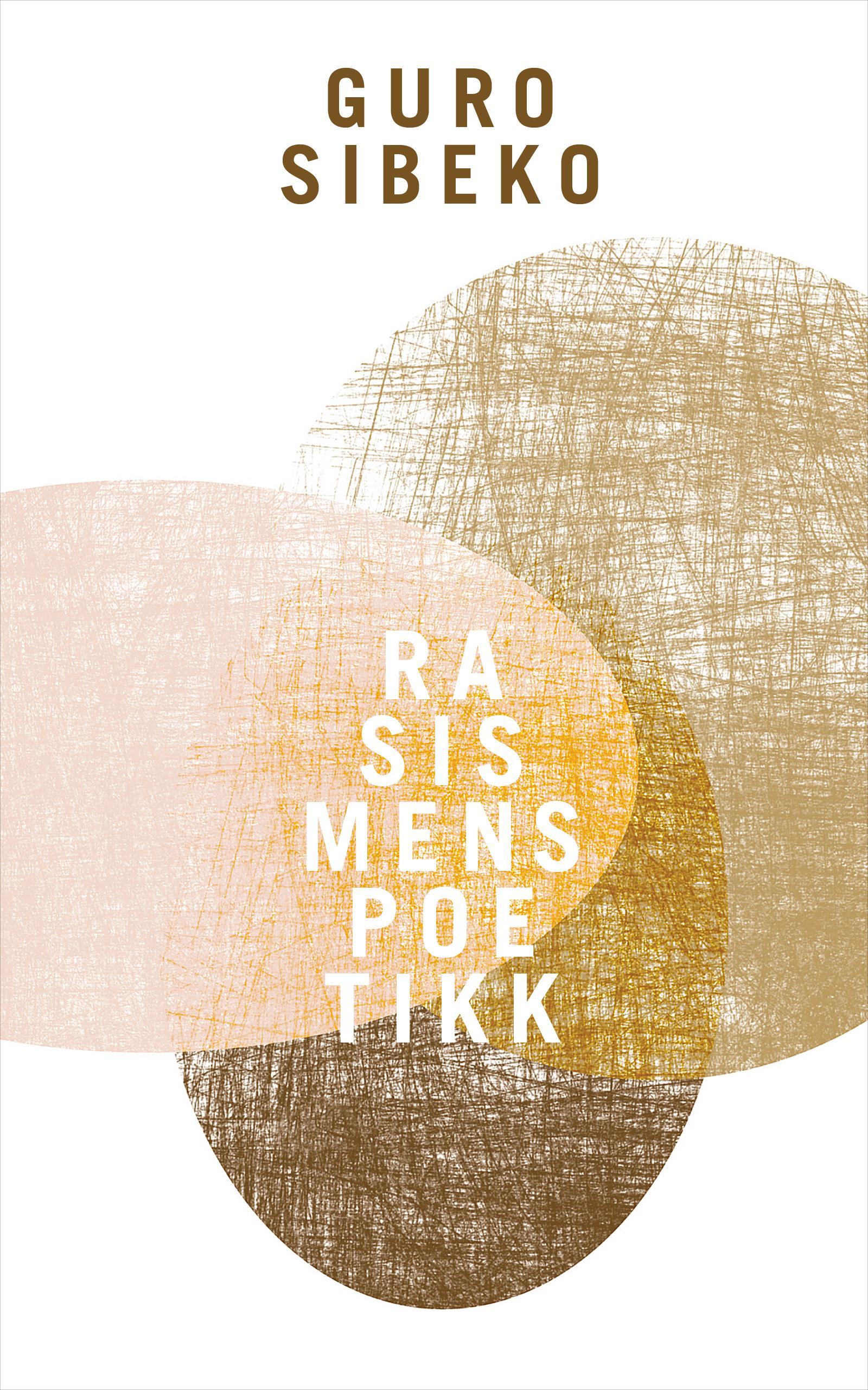 """""""Rasismens poetikk"""" av Guro Sibeko"""