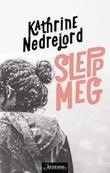 """""""Slepp meg"""" av Kathrine Nedrejord"""