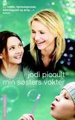 """""""Min søsters vokter"""" av Jodi Picoult"""