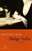 """""""Ifølge Sofia - roman"""" av Øystein Lønn"""