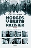 """""""Norges verste nazister - nordmenn og tyskere i Hitlers tjeneste 1940-45"""" av Bernt Rougthvedt"""