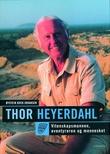 """""""Thor Heyerdahl - vitenskapsmannen, eventyreren og mennesket"""" av Øystein Kock Johansen"""