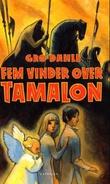 """""""Fem vinder over Tamalon"""" av Gro Dahle"""