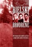 """""""Bielski-brødrene - beretningen om en jødisk partisangruppe under annen verdenskrig"""" av Peter Duffy"""