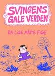 """""""Da Lise måtte fise"""" av Arne Svingen"""