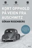 """""""Kort opphold på veien fra Auschwitz"""" av Göran Rosenberg"""