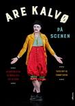 """""""Are Kalvø på scenen - teater-, revy- og standup-tekstar"""" av Are Kalvø"""