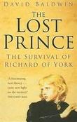 """The Lost Prince - The Survival of Richard of York"" av David Baldwin"