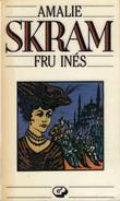 """""""Fru Inés"""" av Amalie Skram"""