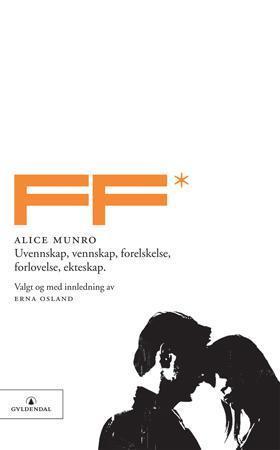 """""""Uvennskap, vennskap, forelskelse, forlovelse, ekteskap"""" av Alice Munro"""