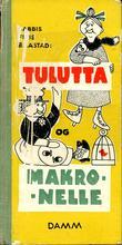 """""""Tulutta og Makronelle"""" av Babbis Friis Baastad"""