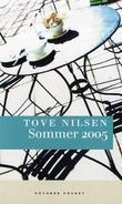 """""""Sommer 2005 - roman"""" av Tove Nilsen"""