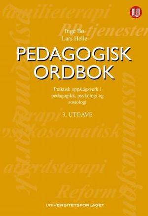 """""""Pedagogisk ordbok - praktisk oppslagsverk i pedagogikk, psykologi og sosiologi"""" av Inge Bø"""