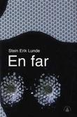 """""""En far"""" av Stein Erik Lunde"""