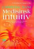 """""""Medisinsk intuitiv - en jordnær sykepleiers oppvåkning til healer og klarsynt"""" av Christel Nani"""