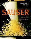 """""""Sauser - salte og søte, klassiske og nye"""" av Michel Roux"""