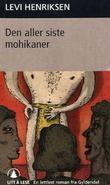 """""""Den aller siste mohikaner"""" av Levi Henriksen"""